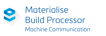 Materialise Build Processor, Machine Communication