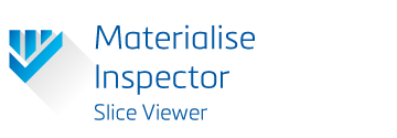 Materialise Inspector, Slice Viewer