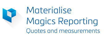 Materialise Magics Reporting, Quotes and Measurements